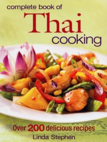 Complete Book of Thai Cooking : Over 200 Delicious Recipes, Paperback