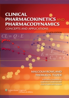 Clinical Pharmacokinetics and Pharmacodynamics : Concepts and Applications, Hardback Book