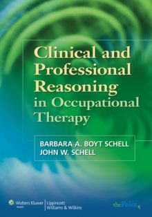 Clinical and Professional Reasoning in Occupational Therapy, Paperback