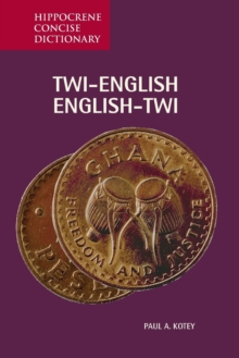 Twi-English, English-Twi Concise Dictionary : Spoken in Ghana, Paperback