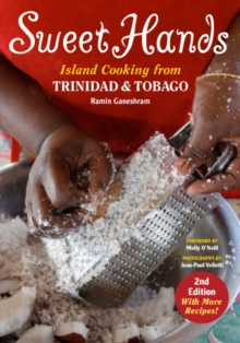Sweet Hands : Island Cooking from Trinidad and Tobago, Paperback