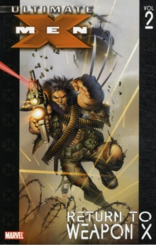 Ultimate X-Men : Return to Weapon X Vol. 2, Paperback Book