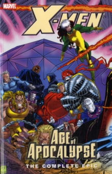 X-Men: The Complete Age of Apocalypse Epic - Book 3, Paperback