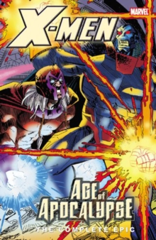 X-Men: The Complete Age of Apocalypse Epic - Book 4, Paperback