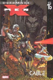 Ultimate X-Men : Cable Vol. 16, Paperback