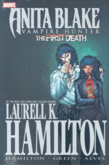 Laurell K. Hamilton's Anita Blake, Vampire Hunter: the First Death : First Death, Hardback