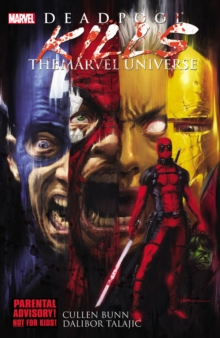 Deadpool Kills The Marvel Universe, Paperback