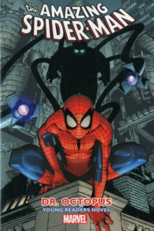 Amazing Spider-Man Vol. 3: Dr. Octopus Young Readers Novel, Paperback