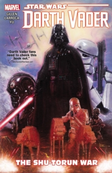 Star Wars: Darth Vader Vol. 3 - The Shu-Torun War : Volume 3, Paperback Book
