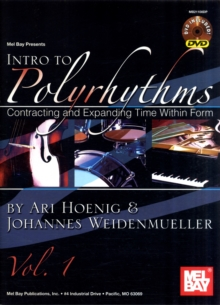 Intro To Polyrhythms : Contracting and Expanding Time Within Form v. 1, Paperback Book