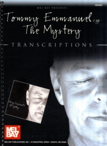 "Tommy Emmanuel - ""The Mystery"" : Transcriptions, Spiral bound Book"