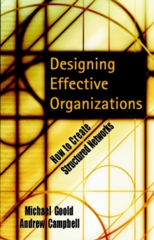 Designing Effective Organizations : How to Create Structured Networks, Hardback Book