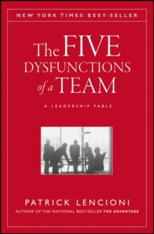 The Five Dysfunctions of a Team : A Leadership Fable, Hardback