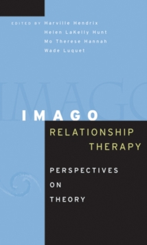 Imago Relationship Therapy : Perspectives on Theory, Hardback Book