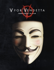 V for Vendetta : From Screenplay to Film, Paperback