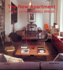 The New Apartment : Smart Living in Small Spaces, Paperback