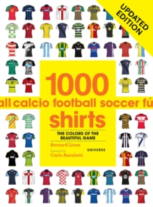 1000 Football Shirts : The Colors of the Beautiful Game, Paperback