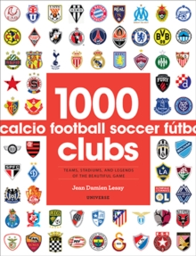1000 Football Clubs : Champions of the Beautiful Game, Paperback
