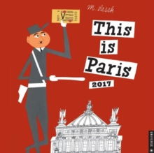 THIS IS PARIS 2017 WALL CALENDAR,