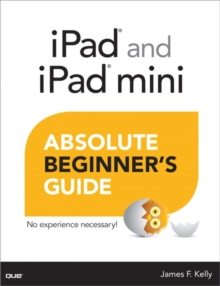 iPad and iPad Mini Absolute Beginner's Guide, Paperback