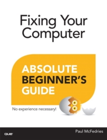 Fixing Your Computer Absolute Beginner's Guide, Paperback