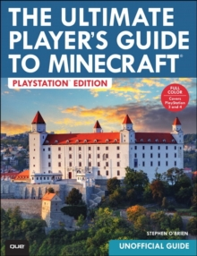 The Ultimate Player's Guide to Minecraft : Covers Both Playstation 3 and Playstation 4 Versions, Paperback