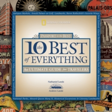 10 Best of Everything : An Ultimate Guide for Travelers, Paperback