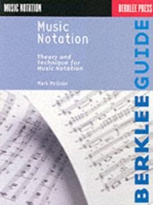 Music Notation : Theory and Technique for Music Notation, Paperback