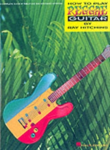 How to Play Reggae Guitar : Complete Guide in Tablature and Standard Notation, Mixed media product