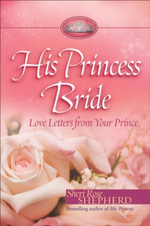 His Princess Bride : Love Letters from Your Prince, Hardback