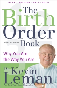 The Birth Order Book : Why You are the Way You are, Paperback