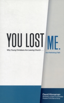 You Lost Me : Why Young Christians are Leaving Church...and Rethinking Faith ITPE, Paperback