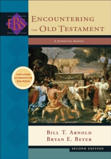 Encountering the Old Testament : A Christian Survey, Hardback