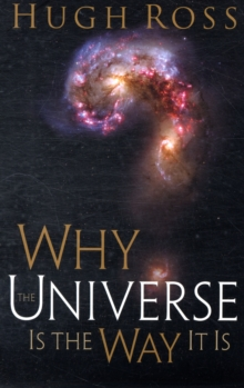 Why the Universe is the Way it is, Paperback