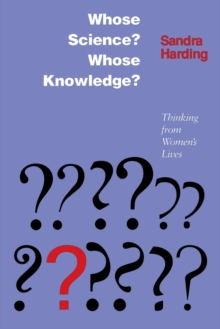 Whose Science? Whose Knowledge? : Thinking from Women's Lives, Paperback