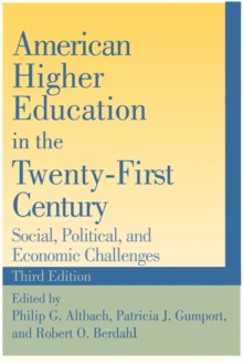 American Higher Education in the Twenty-first Century : Social, Political, and Economic Challenges, Paperback Book