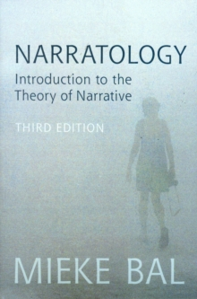 Narratology : Introduction to the Theory of Narrative, Paperback Book