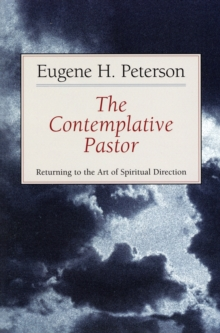 The Contemplative Pastor : Returning to the Art of Spiritual Director, Paperback Book