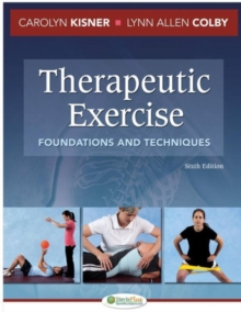 Therapeutic Exercise : Foundations and Techniques, Hardback Book
