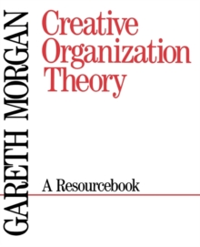 Creative Organization Theory : A Resource Book, Paperback Book