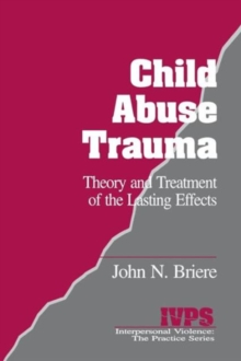 Child Abuse Trauma : Theory and Treatment of the Lasting Effects, Paperback