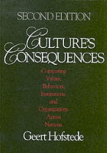 Culture's Consequences : Comparing Values, Behaviors, Institutions and Organizations Across Nations, Paperback Book