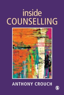 Inside Counselling : Becoming and Being a Professional Counsellor, Paperback