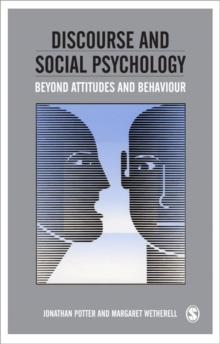 Discourse and Social Psychology : Beyond Attitudes and Behaviour, Paperback