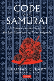 The Code of the Samurai : A Contemporary Translation of the Bushido Shoshinshu of Taira Shigesuke, Hardback Book