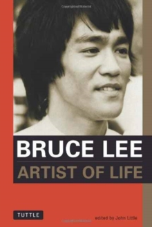 Bruce Lee : Artist of Life, Paperback Book