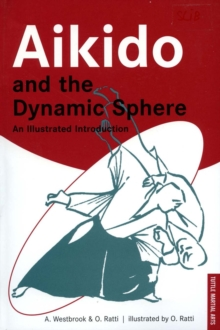Aikido and the Dynamic Sphere : An Illustrated Introduction, Paperback