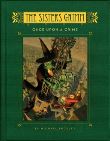 The Sisters Grimm : Once Upon a Crime Bk. 4, Hardback