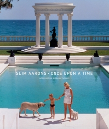 Slim Aarons : Once Upon a Time, Hardback Book