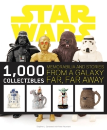 Star Wars: 1000 Collectibles : Memorabilia and Stories from a Galaxy Far, Far Away, Paperback